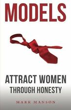 Models: Attract Women Through Honesty (New Paperback) by Mark Manson