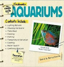 The Simple Guide to Freshwater Aquariums David E. Boruchowitz   Free UK Post New