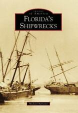 Images of America: Florida's Shipwrecks by Michael Barnette (2008, Paperback)
