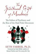 The Spiritual Gift of Madness: The Failure of Psychiatry and the Rise of the Mad
