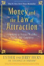Money, and the Law of Attraction: Learning to Attract Wealth, Health, and...