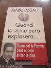 Marc Touati: Quand la zone euro explosera/ éditions du moment
