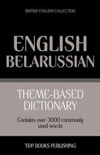 Theme-Based Dictionary British English-Belarussian - 3000 Words by Andrey...