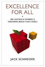 Excellence for All: How a New Breed of Reformers Is Transforming America's Publi