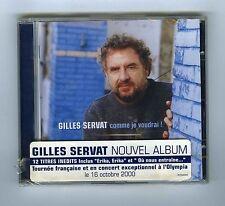 CD (NEUF) GILLES SERVAT COMME JE VOUDRAI