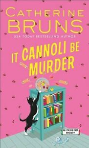 It Cannoli be Murder by Catherine Bruns 9781492684282 | Brand New