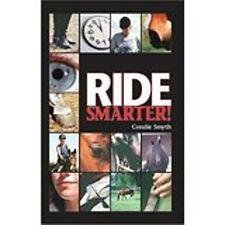 Ride Smarter: A Tongue-in-jowl Examination of the Sport of Dressage as Seen Thro