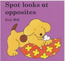 Spot Looks at Opposites, Eric Hill, New Book