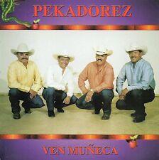 PEKADOREZ     Ven muñeca    USA  CD  Catrin Records !