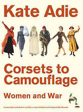 Very Good, Corsets To Camouflage: Women and War, Assoc. With Imperial, (In, Impe