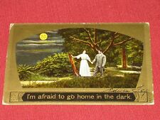 1909 I'm afraid to go home in the dark. Postcard #1140 Posted VG