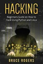 NEW Hacking: Beginners Guide on How to Hack Using Python and Linux (Volume 2)