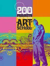 200 Projects to Get You into Art School by Valerie Colston (Paperback, 2008)