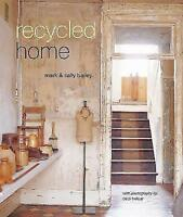 Recycled Home by Bailey, Sally, Bailey, Mark   Hardcover Book   9781849758796  
