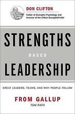 Strengths Based Leadership: Great Leaders, Teams, and Why People Follow by Gallup Press, Barry Conchie, Tom Rath (Hardback, 2009)