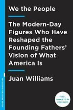 We the People : The Modern-Day Figures Who Have Reshaped the Founding Fathers' V
