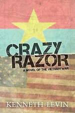 NEW Crazy Razor: A Novel of the Vietnam War by Kenneth Levin