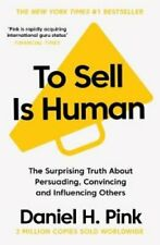 To Sell is Human The Surprising Truth About Persuading, Convinc... 9781786891716