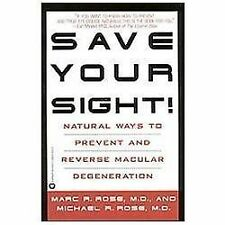 Save Your Sight!: Natural Ways to Prevent and Reverse Macular Degeneration by R