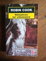 Robin Cook : Naissance sur ordonnance / Le livre de Poche, 2002