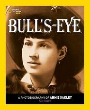 Bull's Eye: A Photobiography of Annie Oakley (Photobiographies), Macy, Sue