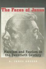 Faces Of Janus: Marxism And Fascism In The Twentieth Century, Gregor, James A.,