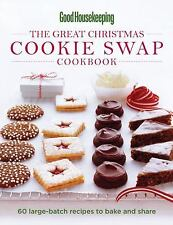 The Great Christmas Cookie Swap Cookboook : 60 Large-Batch Recipes to Bake...