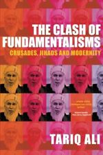 The Clash of Fundamentalisms: Crusades, Jihads and Modernity By .9781859844571