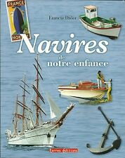 NAVIRES DE NOTRE ENFANCE - FRANCIS DREER - NEUF
