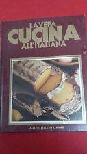 La Vera Cucina All'Italiana - Il Libro D'oro dei Dolci