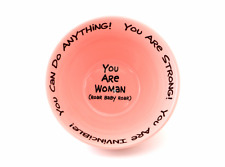 You Are Woman Complimentary Cereal Bowl Pink