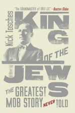 King of the Jews : The Greatest Mob Story Never Told by Nick Tosches (2006,...