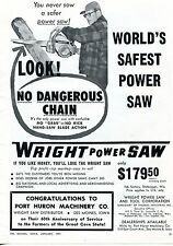 1957 Dealer Print Ad of Wright Power Saw World's Safest no dangerous chain