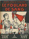 RARE EO + JEAN-LOUIS FONCINE + PIERRE JOUBERT + DÉDICACE : LE FOULARD DE SANG