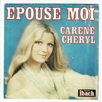 """Carene CHERYL Vinyle 45T 7"""" EPOUSE MOI - L'HEURE DE TE REVOIR - IBACH 60031 RARE"""