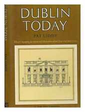 Dublin today: the city's changing face in text and illustration, selected...