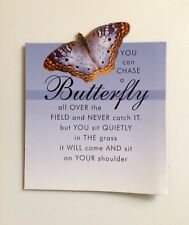 You Can Chase A Butterfly All Over The Field & Never Catch It...........Magnet