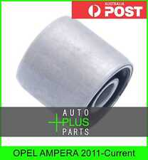 Fits OPEL AMPERA - Rear Control Arm Bush Front Control Arm Without Shaft