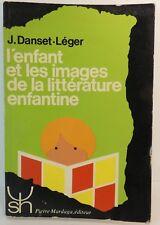 Danset-Léger. L'enfant et les images de la littérature enfantine