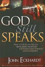 God Still Speaks : How to Hear and Receive Revelation from God for Your Family,