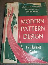 MODERN PATTERN DESIGN by HARRIET PEPIN 1942 H/B FUNK & WAGNALLS Co 19/3/CC
