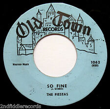 THE FIESTAS-So Fine-Classic Doo Wop-Northern Soul Vocal 45-OLD TOWN #1062
