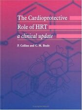 USED (GD) The Cardioprotective Role of HRT: A Clinical Update by C.M. Beale
