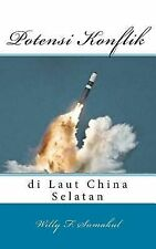 Potensi Konflik Di Laut China Selatan by Willy Sumakul (2014, Paperback)