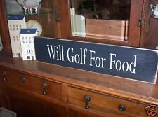 WILL GOLF FOR FOOD  wood sign primitive