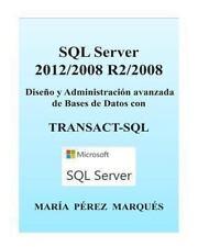 SQL Server 2012/2008 R2/2008. Diseño y Administración Avanzada de Bases de...