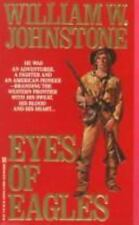 Eyes of Eagles (The Eagles, Book 1) by Johnstone, William W.
