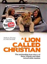 A Lion Called Christian By Anthony Bourke & John Rendall (Hardcover Book)