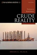 Crude Reality: Petroleum in World History by Brian C. Black (Paperback, 2014)