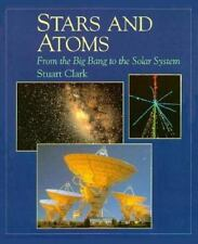 Stars and Atoms: From the Big Bang to the Solar System New Encyclopedia of Scie